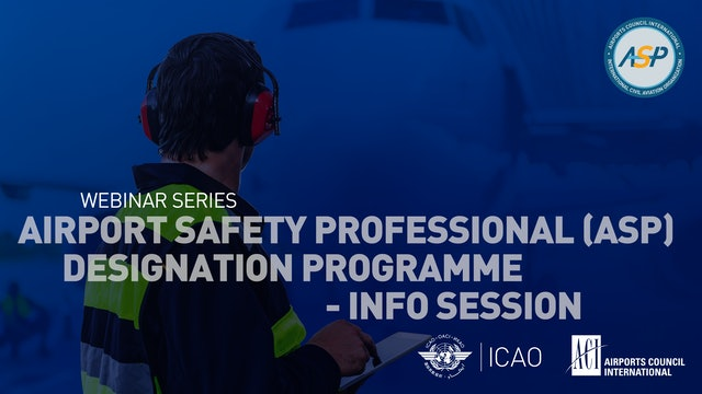 Airport Safety Professional (ASP) Designation Programme - Information Session
