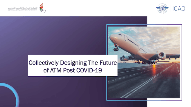 GCAA UAE Collectively Designing The Future Of ATM Post COVID-19 - Day 1