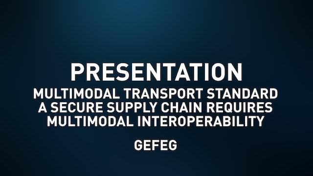 Multimodal Transport Std. A secure supply chain req. multimodal interoperability