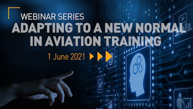 Adapting to a new normal in aviation training