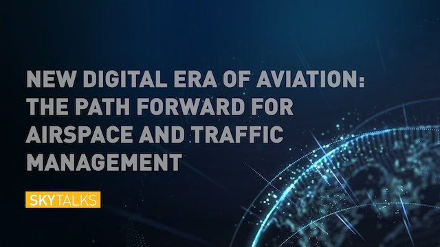 New Digital Era of Aviation The Path Forward for Airspace & Traffic Management