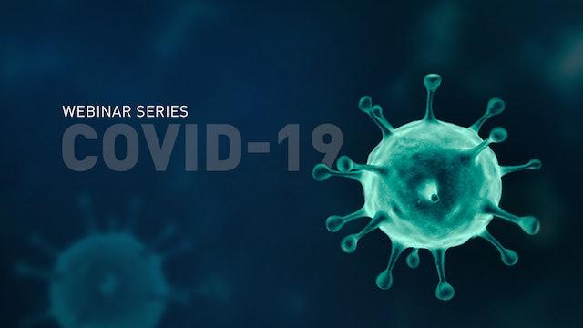 COVID-19 Webinar Series