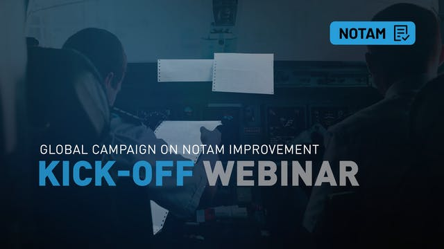 Kick-off: Global Campaign on NOTAM Im...