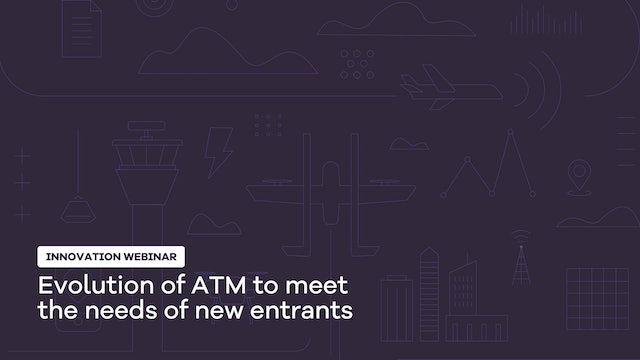 Evolution of ATM to Meet the Needs of New Entrants – Part 2