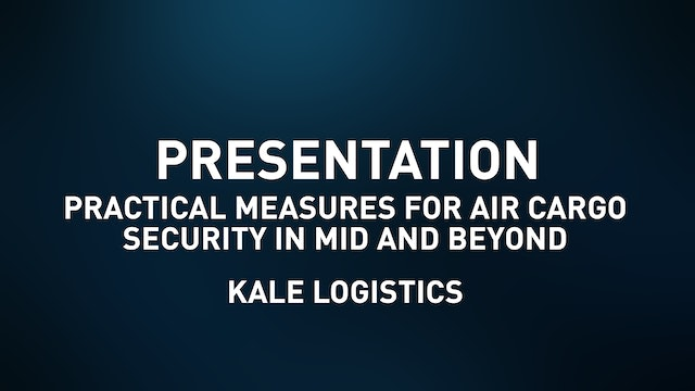 Practical Measures for Air Cargo Security in MID and Beyond - Kale Logistics