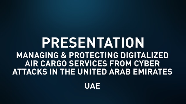 Manag. & Protec. Digitalized Air Cargo Services from Cyber Attacks in the UAE
