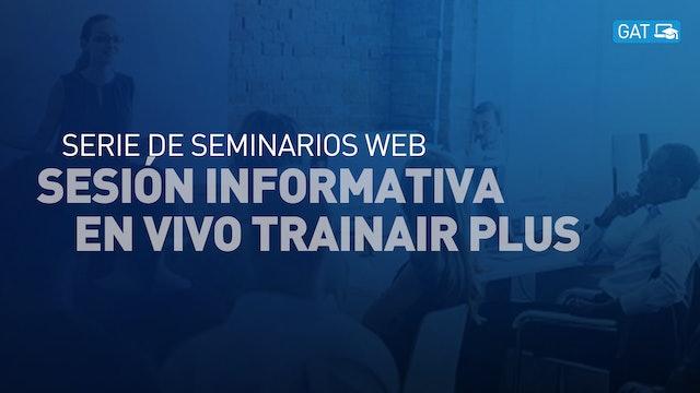 Sesión informativa en vivo TRAINAIR PLUS