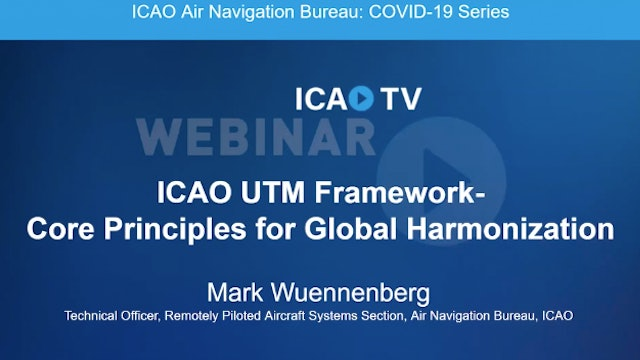 ICAO UTM Framework - Core Principles for Global Harmonization
