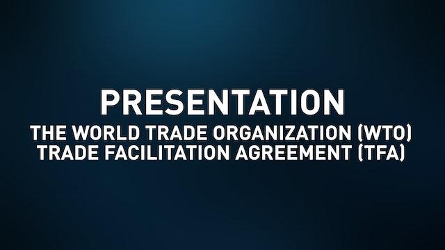 The World Trade Organization (WTO) – Trade Facilitation Agreement