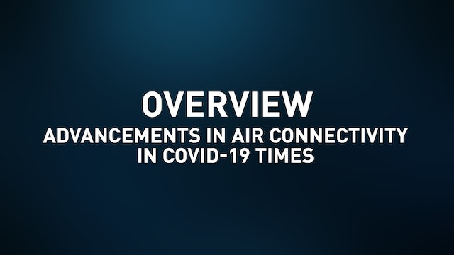 Overview - Advancements in Air Connectivity in COVID-19 Times