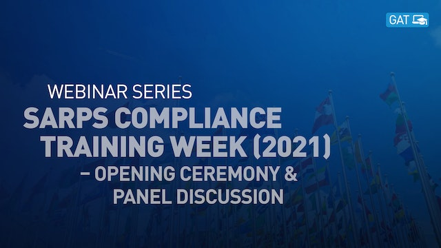 SARPs Compliance Training Week (2021) – Opening Ceremony & Panel Discussion