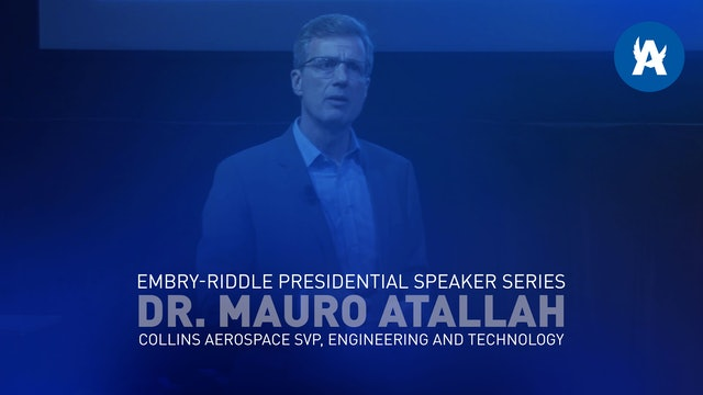 Embry-Riddle Presidential Speaker Series Featuring Dr. Mauro Atalla