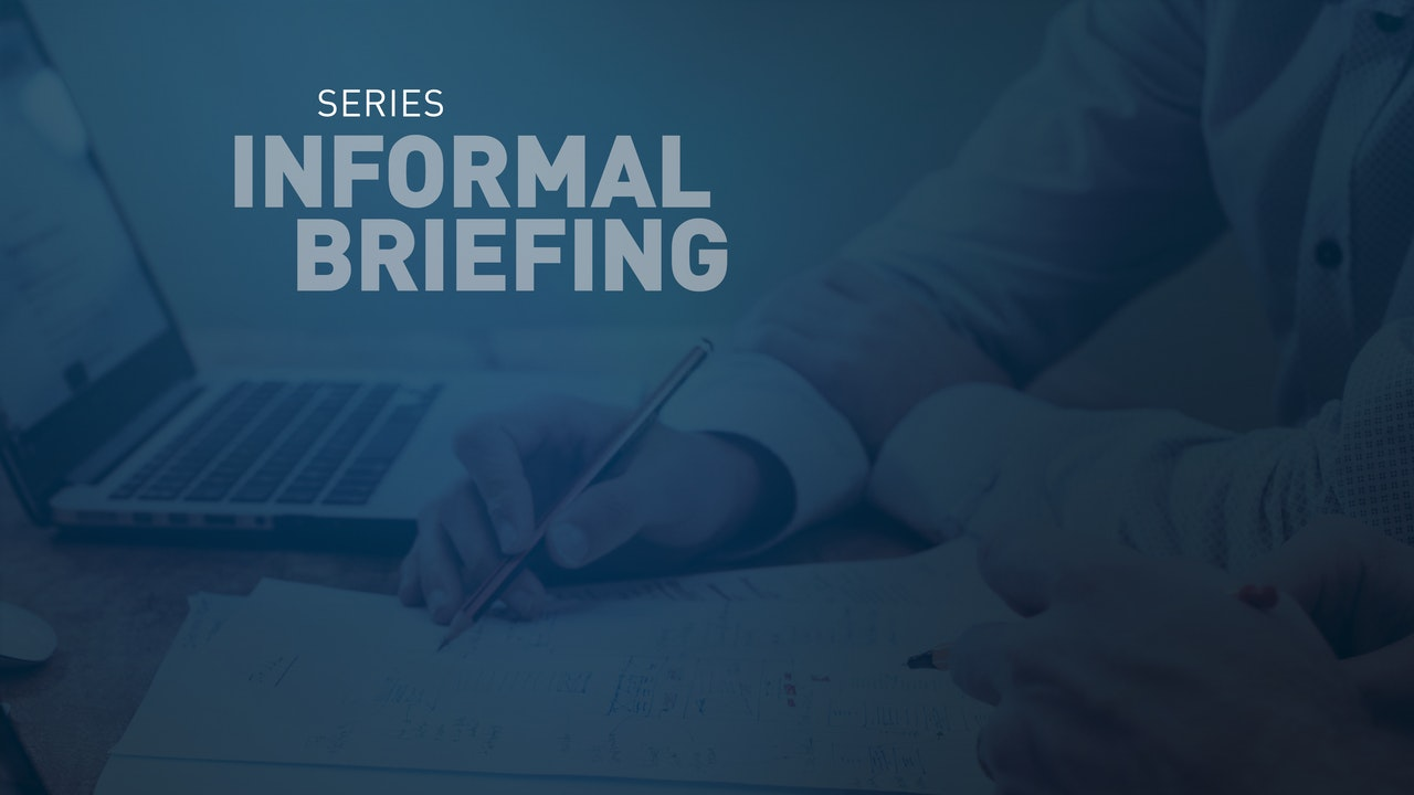 Council Informal Briefings