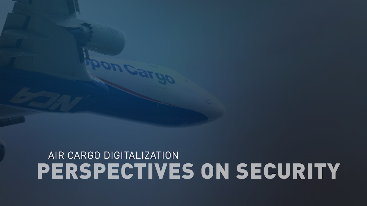Air Cargo Digitalization in COVID-19 Times: Perspectives on Security