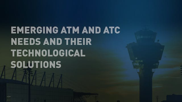 ATC and ATM Emerging Needs and Techno...