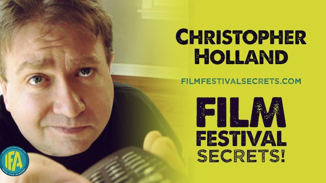 Chris Holland of Film Festival Secrets