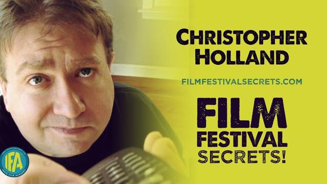 Chris Holland of Film Festival Secrets