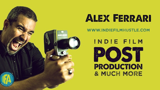 Alex Ferrari of Indie Film Hustle