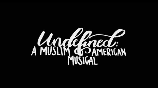 Undefined: A Muslim American Musical-...