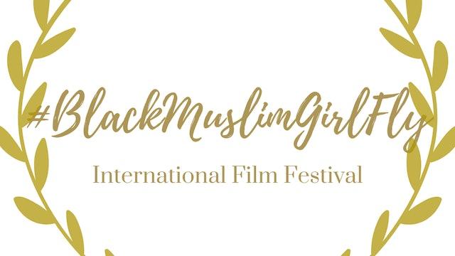 The #BlackMuslimGirlFly® Film Festival
