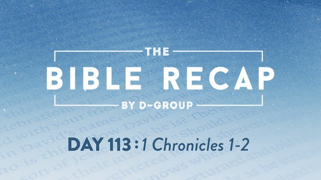 Day 113 (1 Chronicles 1-2)