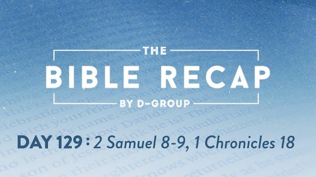 Day 129 (2 Samuel 8-9, 1 Chronicles 18)
