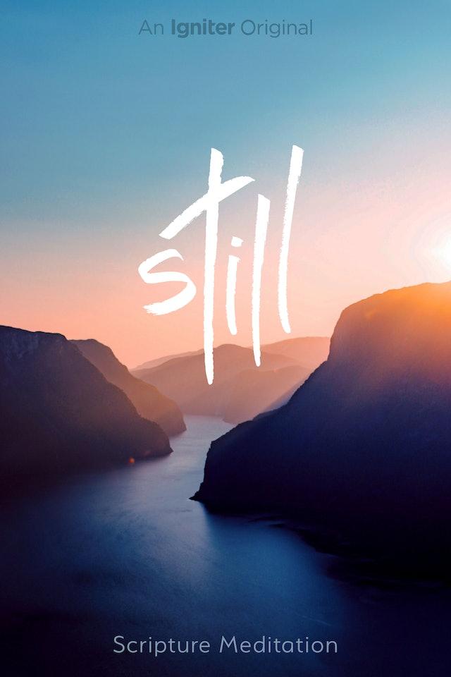 Still - Scripture Meditation