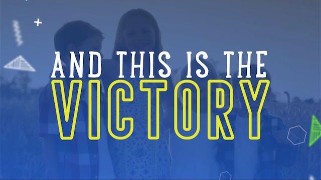 The Victory (1 John 5:4-5 ESV)