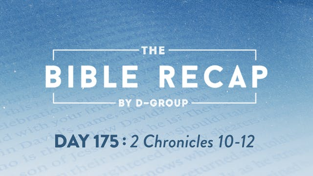 Day 175 (2 Chronicles 10-12)