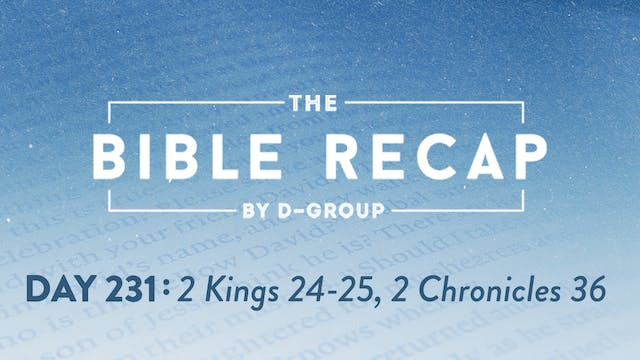 Day 231 (2 Kings 24-25, 2 Chronicles 36)