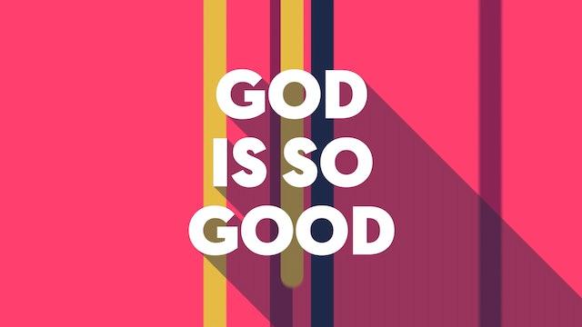 God Is So Good