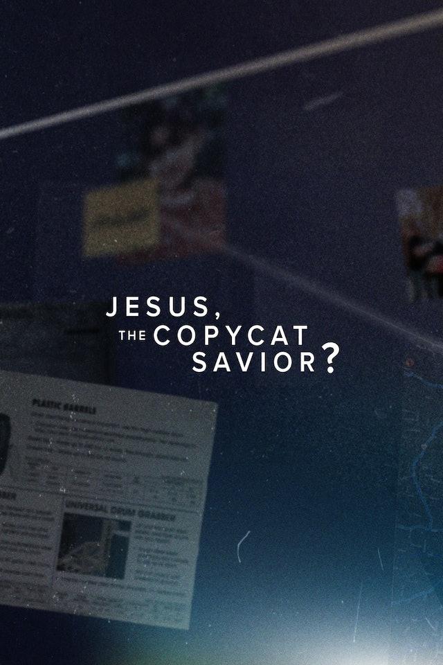 3. Jesus, the Copycat Savior?
