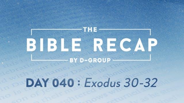 Day 040 (Exodus 30-32)