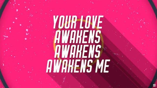 Your Love Awakens Me