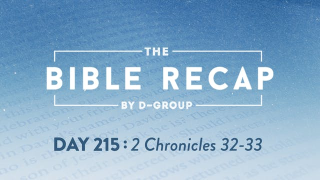 Day 215 (2 Chronicles 32-33)