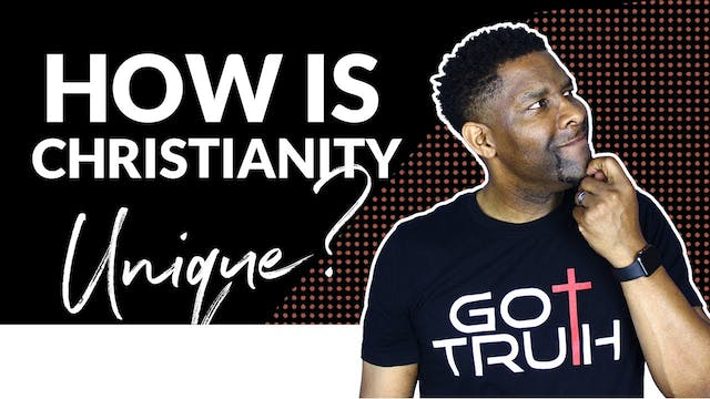 How is Christianity Unique?