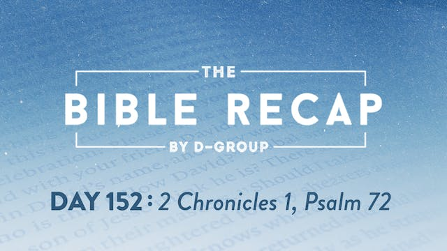 Day 152 (2 Chronicles 1, Psalm 72)
