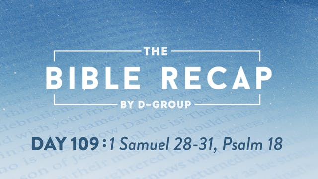 Day 109 (1 Samuel 28-31, Psalm 18)