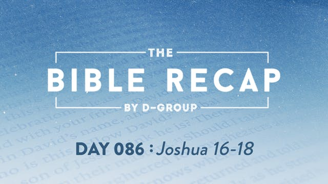 Day 086 (Joshua 16-18)