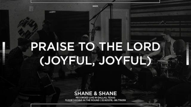 Praise To The Lord (Joyful, Joyful) [...