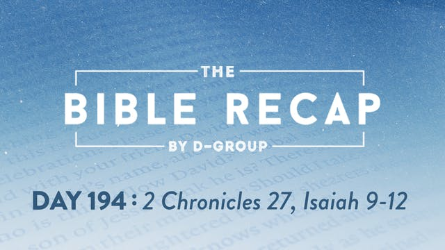 Day 194 (2 Chronicles 27, Isaiah 9-12)