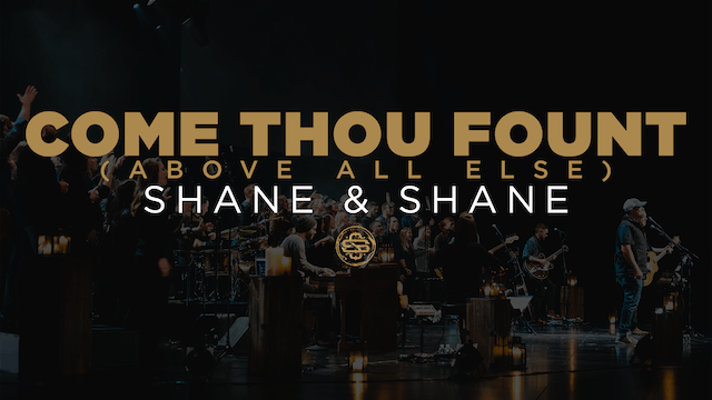 Come Thou Fount (Above All Else)