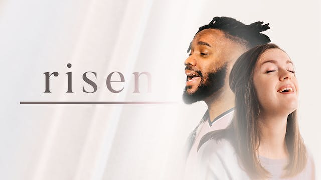 Risen: The Easter Sessions