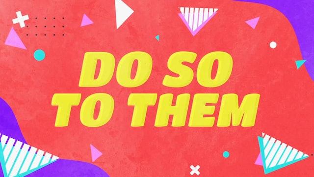 Do So To Them