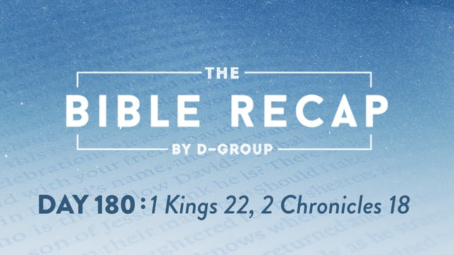 Day 180 (1 Kings 22, 2 Chronicles 18)