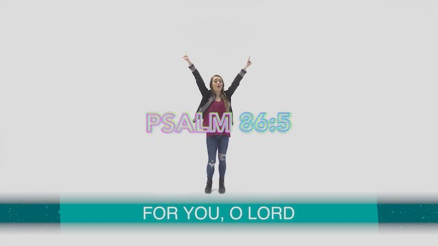 Psalm 86:5 - Hand Motions