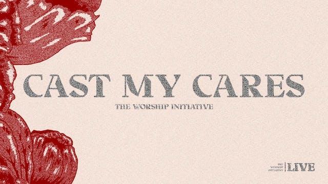 Cast My Cares (My Portion) - Live