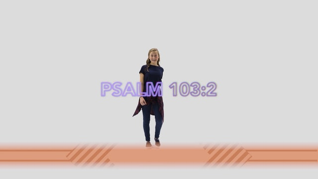 Psalm 103:2 - Hand Motions