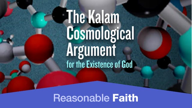 The Kalam Cosmological Argument - Par...