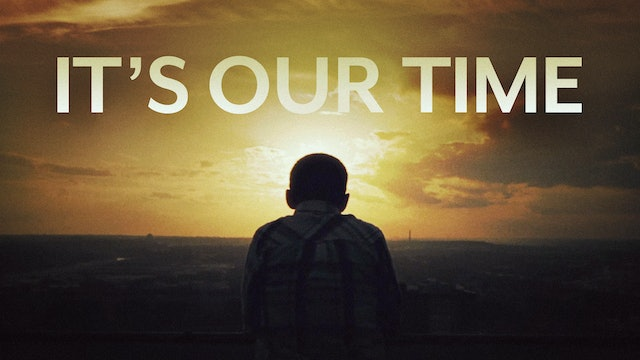 It's Our Time